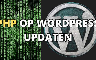 Hoe kan je PHP voor WordPress website updaten? (veilig)